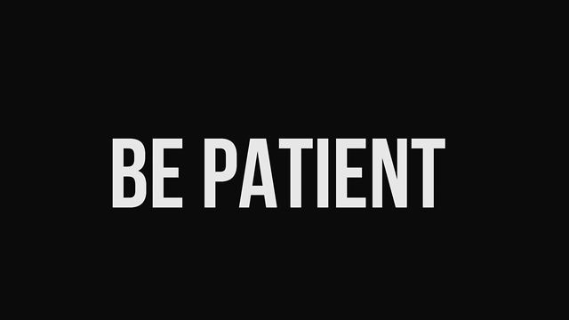 quote-be-patient